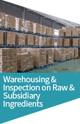 Warehousing & Inspection on Raw & Subsidiary Ingredients